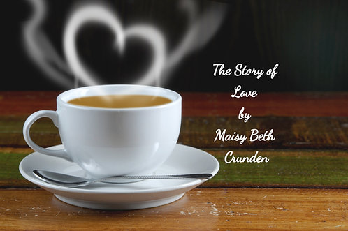 The Story of Love by Maisy Beth Crunden