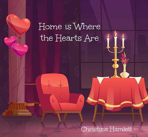 Home is Where the Hearts Are by Christina Hamlett