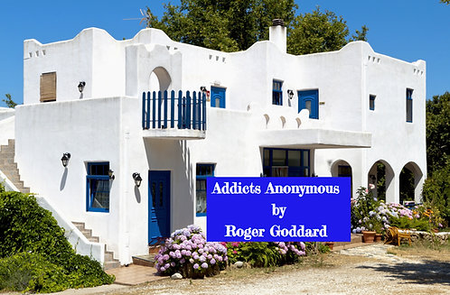 ADDICTS ANONYMOUS by ROGER GODDARD