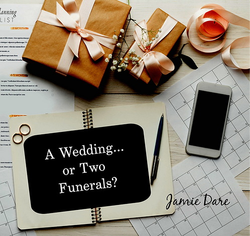 A Wedding and Two Funerals by Jamie Dare
