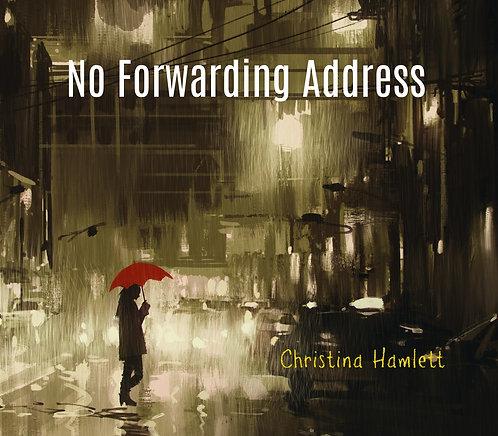 No Forwarding Address by Christina Hamlett