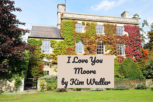 I LOVE YOU MOORE BY KIM WEDLER