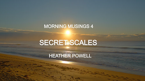 Morning Musings 4 -Secret Scales by Heather Powell