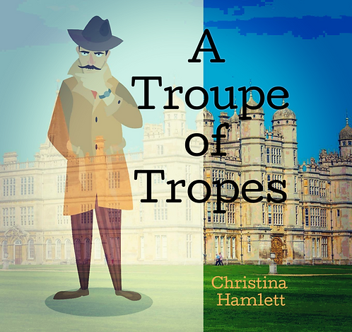 A TROUPE OF TROPES  by CHRISTINA HAMLETT