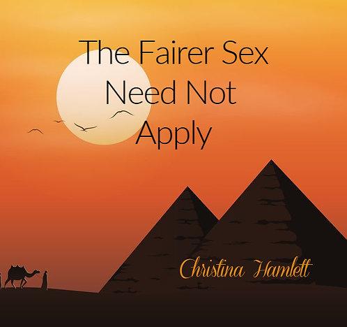 The Fairer Sex Need Not Apply