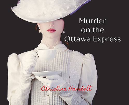 Murder on the Ottawa Express by Christina Hamlett