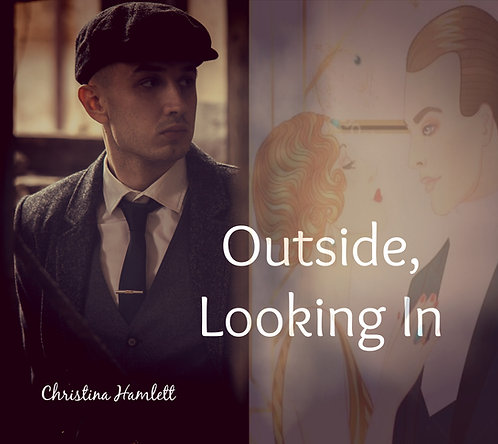 Outside, Looking In by Christina Hamlett