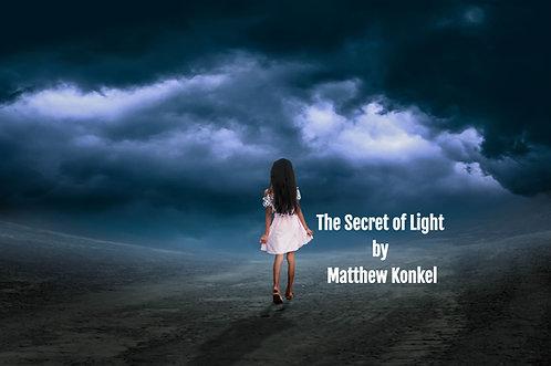 The Secret of Light by Matthew Konkel
