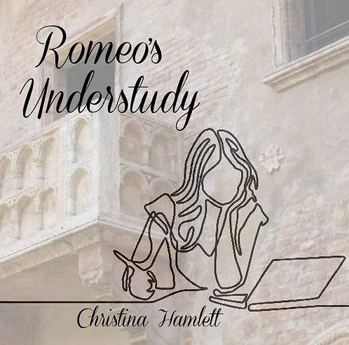 Romeo's Understudy by Christina Hamlett