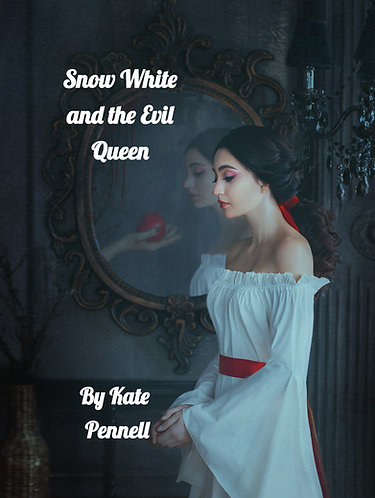 SNOW WHITE AND THE EVIL QUEEN A Musical Extravaganza by KATE PENNELL