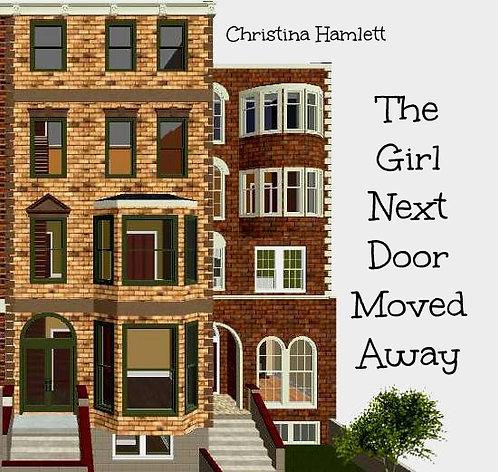 The Girl Next Door Moved Away by Christina Hamlett