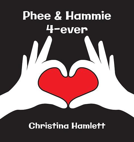 Phee and Hammie 4-Ever by Christina Hamlett
