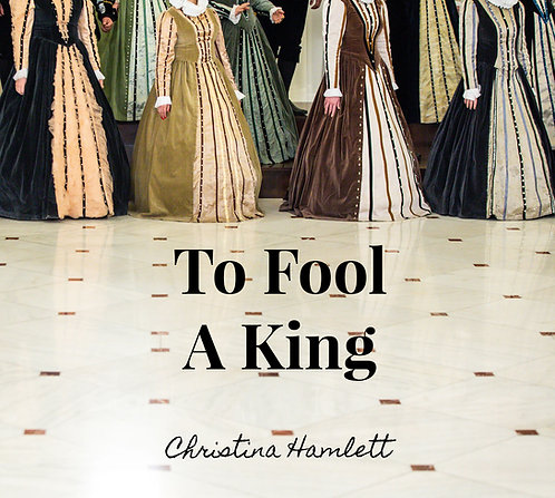 To Fool A King by Christina Hamlett