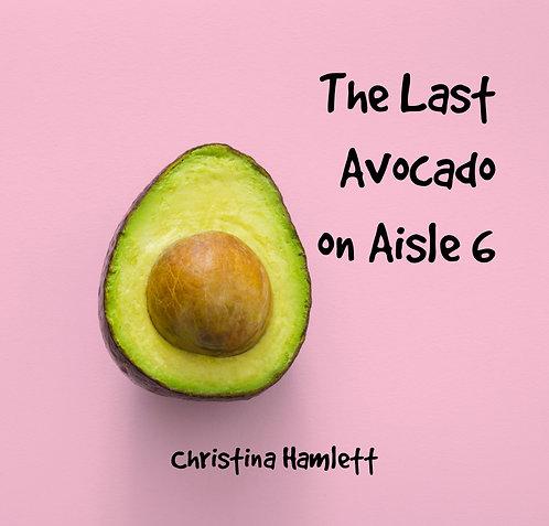 The Last Avocado on Aisle 6