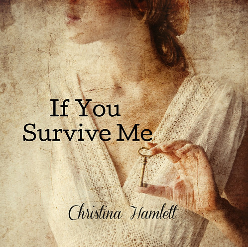 If You Survive Me by Christina Hamlett