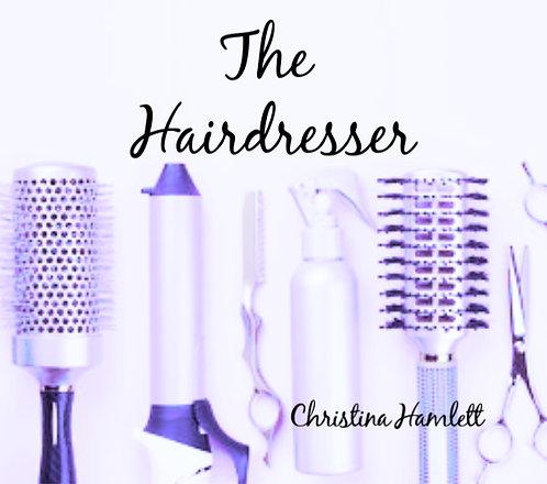 The Hairdresser by Christina Hamlett