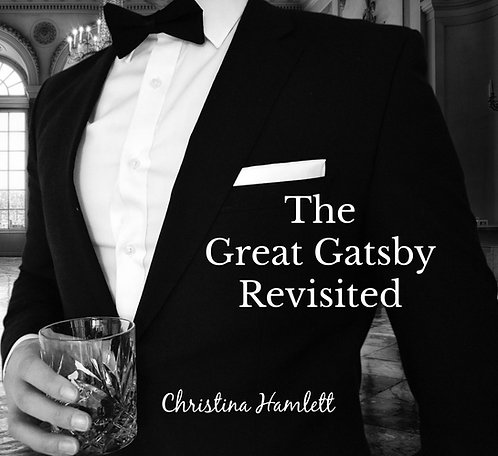 The Great Gatsby Revisited by Christina Hamlett