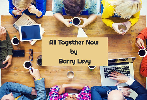 All Together Now by Barry Levy
