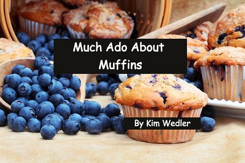 Much Ado About Muffins by Kim Wedler