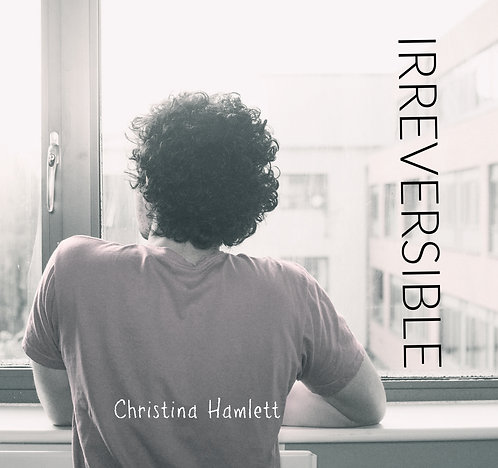 Irreversible by Christina Hamlett
