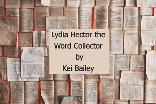 Lydia Hector the Word Collector by Kei Bailey