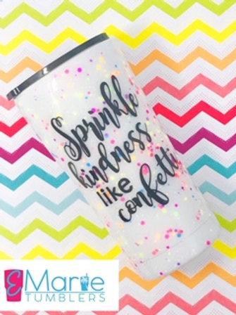 Sprinkle kindness like confetti glitter tumbler