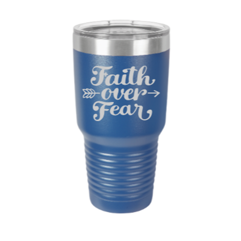 Faith over Fear laser engraved tumbler