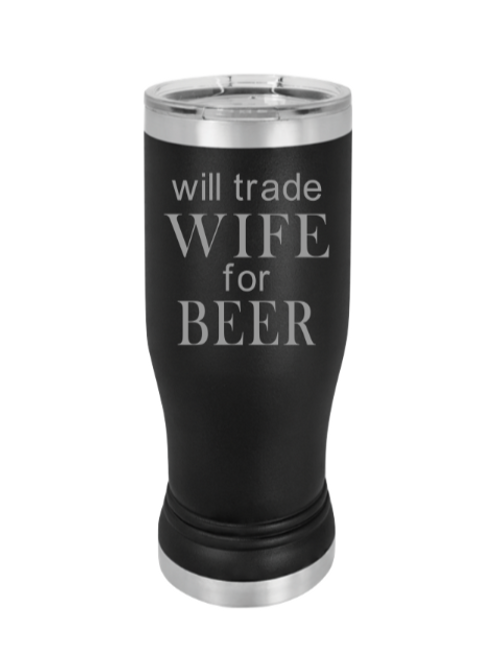 Will trade wife for beer pilsner
