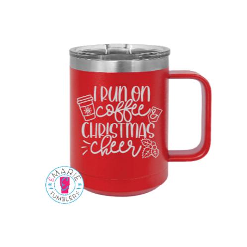 I runon coffee and Christmas cheer stainless steel mug