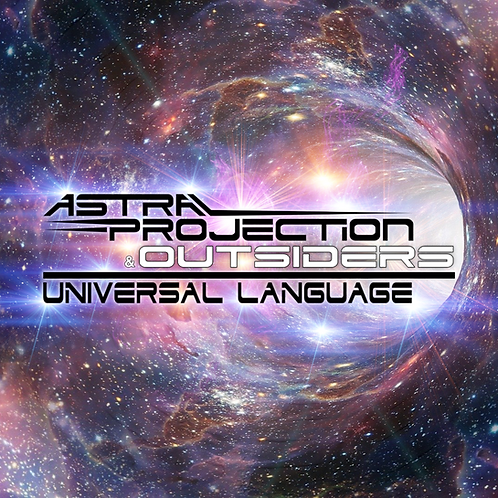 Astral Projection & Outsiders - Universal Language