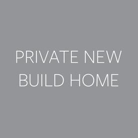 Private New Build Home.