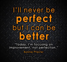 Act Better (not perfect) more often