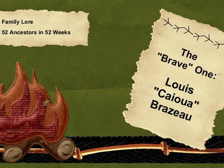 The Brave One: Louis Brazeau