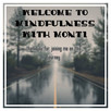 Welcome to Mindfulness with Monti