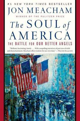 The Soul of America: The Battle for Our Better Angels - by Meacham, Jon