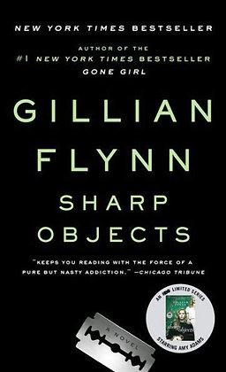 Sharp Objects - by Flynn, Gillian