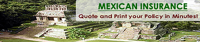 Get insurance for your trip to Mexico.