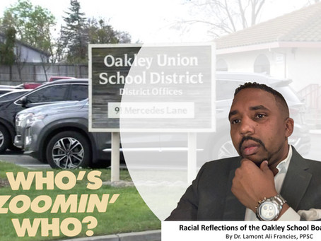 """""""Who's Zoomin' Who?""""... Racial Reflections of the Oakley School Board Outrage"""
