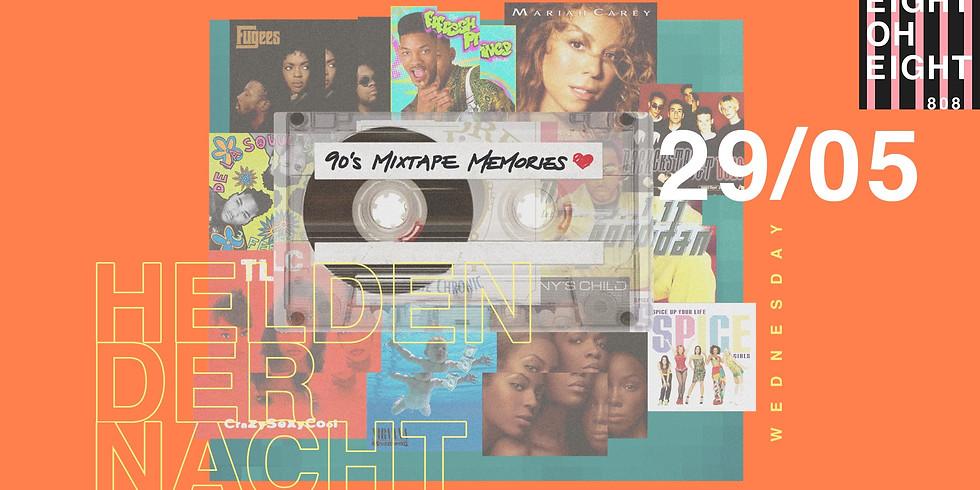 Helden der Nacht x 90's Mixtape Memories x 808