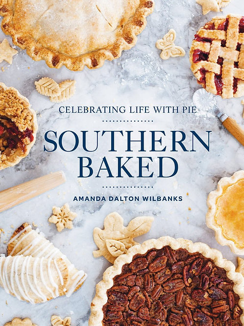 """""""Southern Baked: Celebrating Life with Pie"""" Cookbook"""