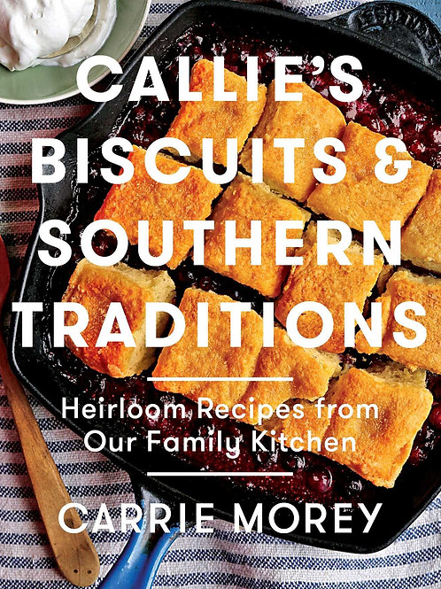 Callie's Biscuits and Southern Traditions Cookbook