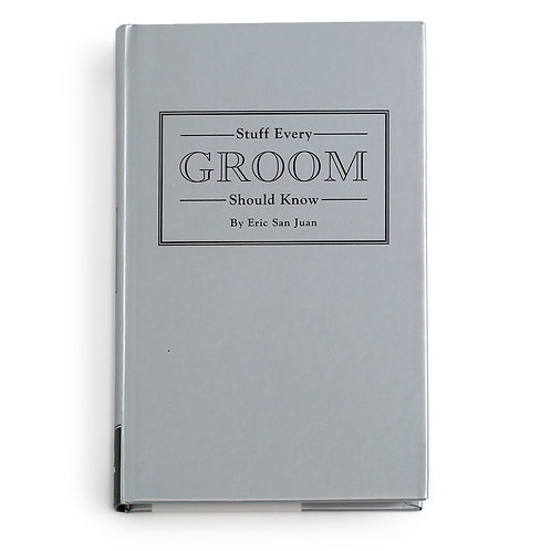 """Stuff Every Groom Should Know"""