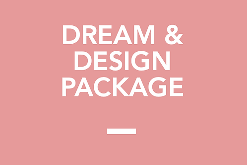 Dream and Design Package