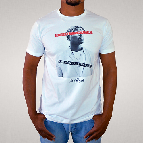Its Simple - White Blood, Sweat & Dreams 'Dreams Are Real T-Shirt