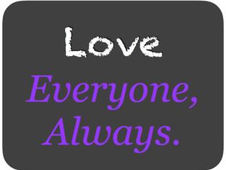 LOVE, Everyone, Always