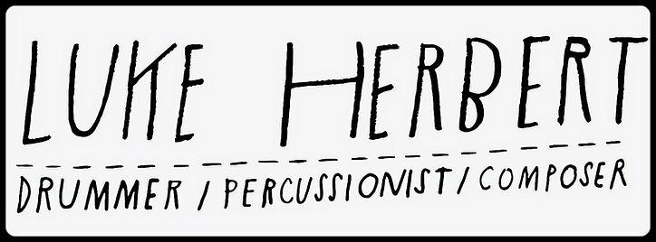 Luke Herbert - Drummer / Percussionist / Composer