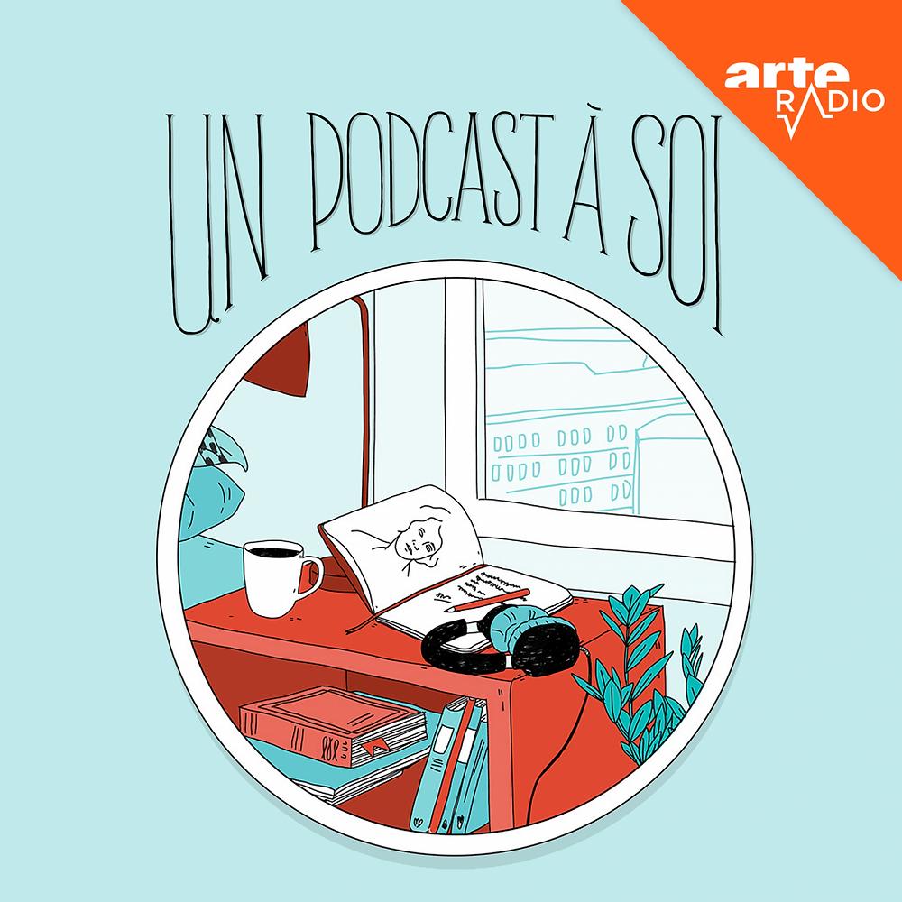Un podcast à soi arte radio