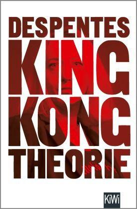 King Kong Théorie livre Virginie Despentes