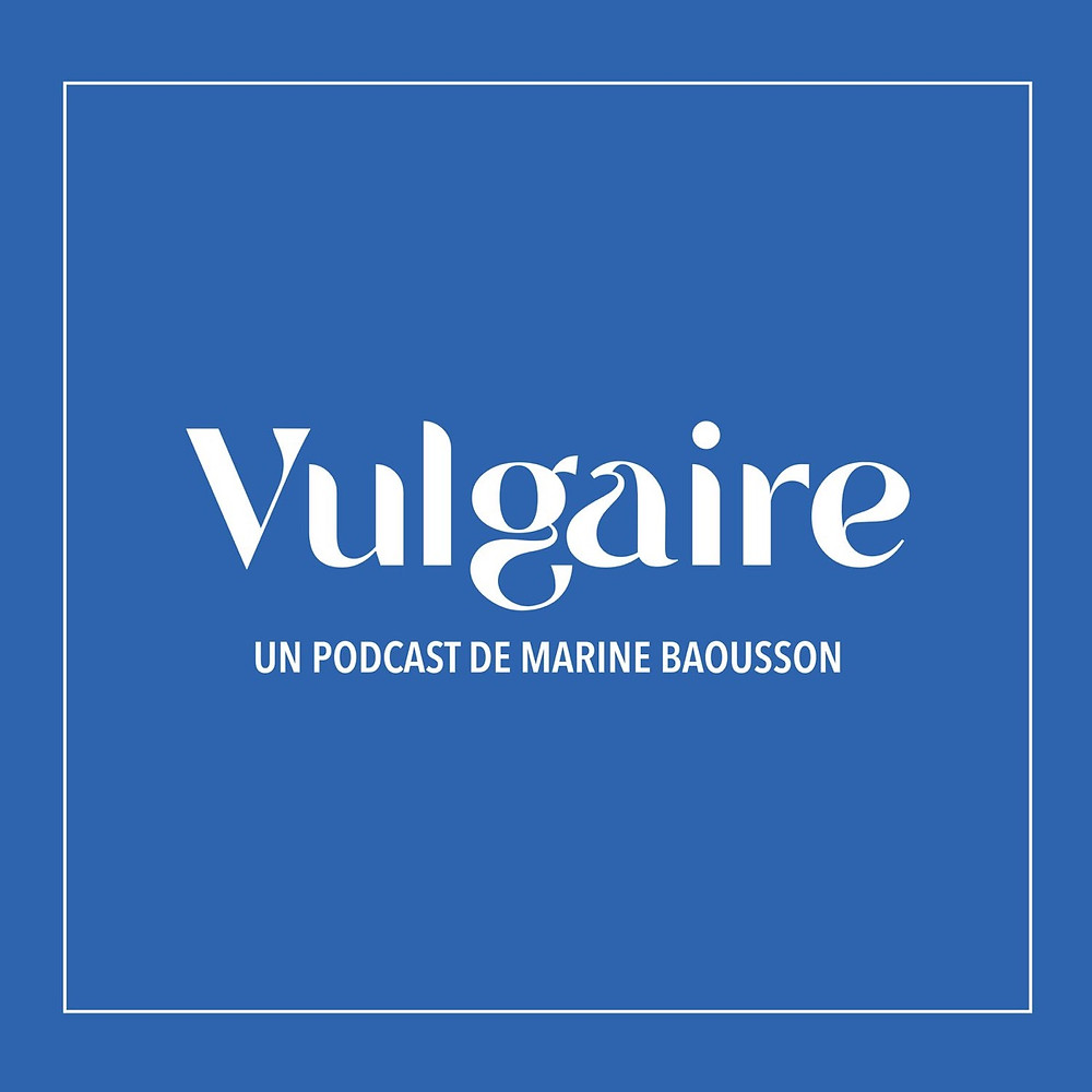 podcast vulgaire marine baousson