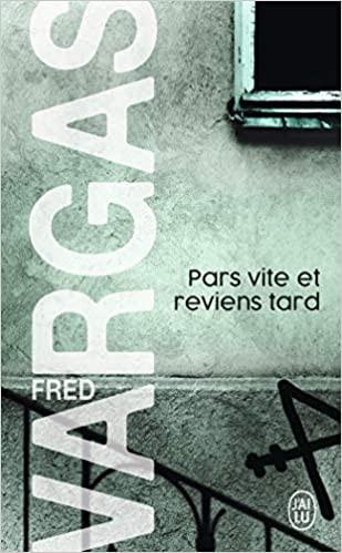 Pars vite et reviens tard polar livre Fred Vargas